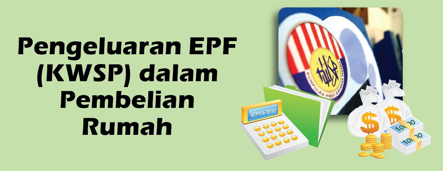 Pengeluaran Epf Kwsp Dalam Pembelian Rumah Hartanahbangi Com